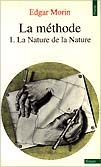 Edgar Morin, Methode N°1 La nature de la nature