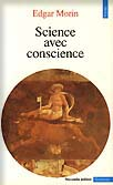 Science avec conscience, Edgar Morin